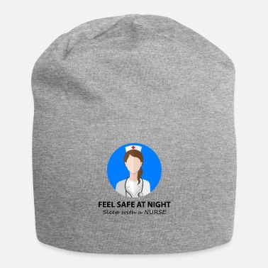 Feel Safe At Night Sleep With A Nurse feel safe at night sleep with a NURSE - Beanie
