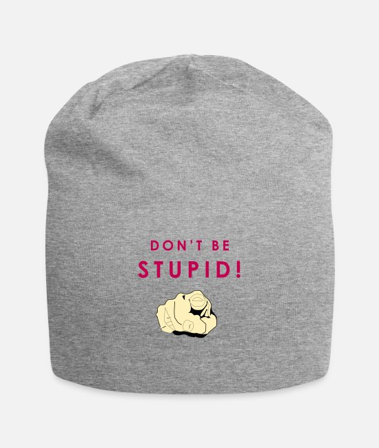 Idiot Caps & Hats - Don't be STUPID! The best way to say this! - Beanie heather gray