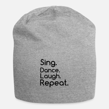 Laughing Of Loud SING DANCE LAUGH REPEAT - Beanie
