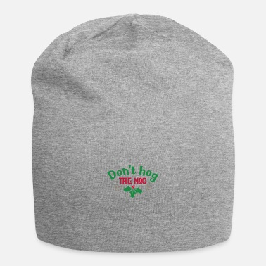 Hog Don't hog the nog - Beanie