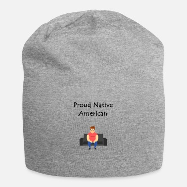 Irony native american proud irony - Beanie