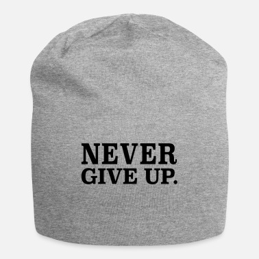Never Give Up never give up - Beanie