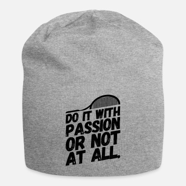 Tennis Sayings Tennis Sayings Gift Passion - Beanie