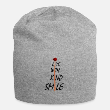live with kind smile - Beanie