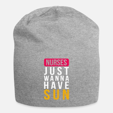 Health Care Funny Geriatric Nurse Design Quote Just Wanna Have - Beanie