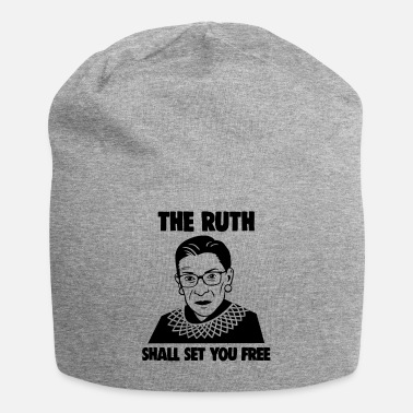 The Ruth Will Set You Free The Ruth Shall Set You Free Notorious RBG Girl - Beanie