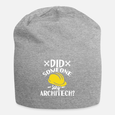 Out Did Someone Say Architect - Beanie