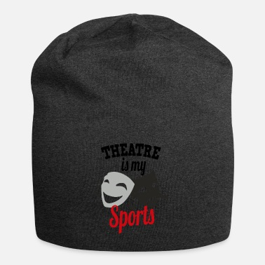 Theatre Theatre is my sports - Beanie