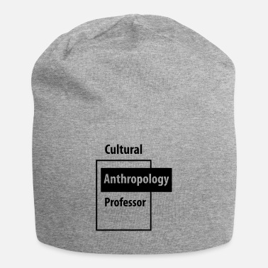 Education Culture Cultural Anthropology Professor - Education Job - Beanie