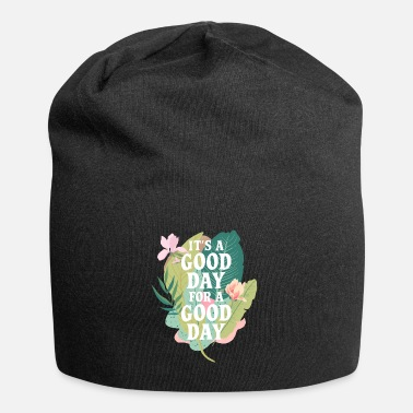 Good Day Floral Good day for a good day - Beanie