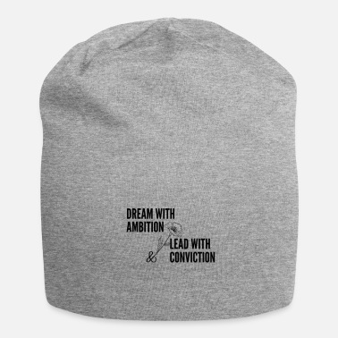 Always Dream With Ambition Lead With Conviction - Beanie