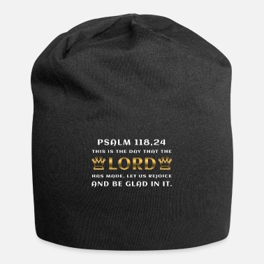 Crucifixion Bible quote, Psalm 118:24, Jesus is Lord - Beanie