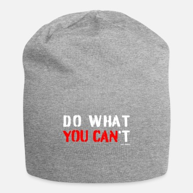 Cant Do what you cant motivational quote Accessories - Beanie