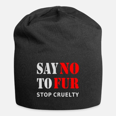 Fur Say no to fur - Stop cruelty - Beanie