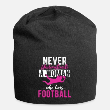 Kicker Never Underestimate A Women Who Loves Football - Beanie