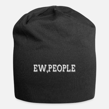 People Introvert Funny Gift - Ew People - Beanie
