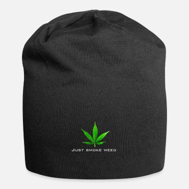Smoke Weed just smoke weed - Beanie