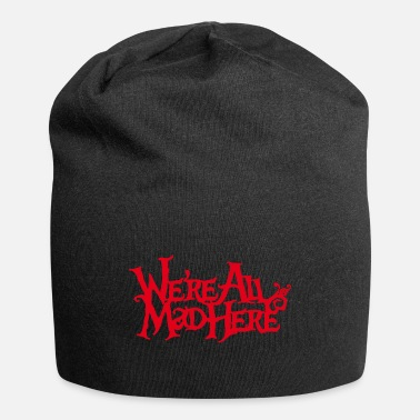 Beautiful We are all mad here Title Creativity Text Quotes - Beanie