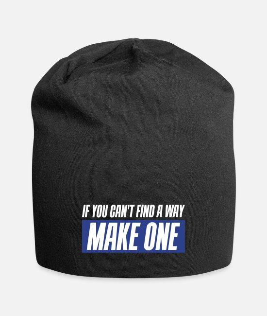 Quote Caps & Hats - If you can't find a way - Make one - Beanie black