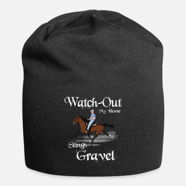 Horses Watch out my horse Slings Gravel - Beanie