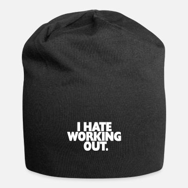 I Hate Work I HATE WORKING OUT - White Text - Beanie