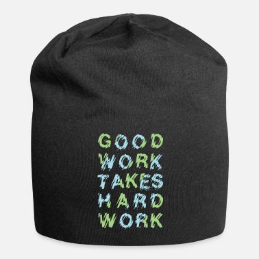 Hardstyle good work takes hard work typography - Beanie