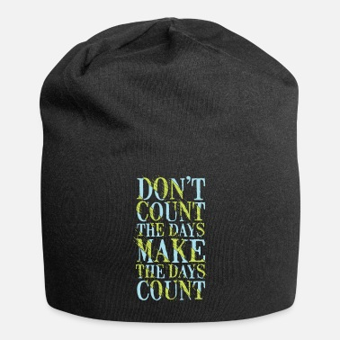 Count Royal count days make days count typography quotes - Beanie