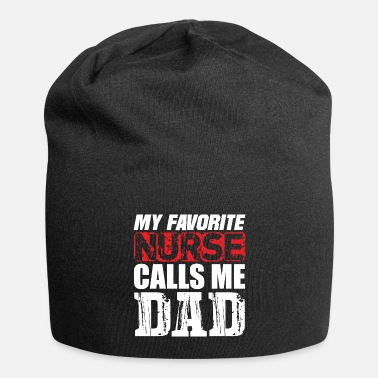 Dads Favorite My Favorite Nurse Calls Me Dad - Beanie