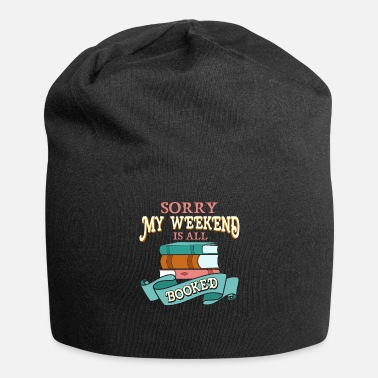 Weekend Sorry My Weekend Is All Booked Bookworm Reading - Beanie