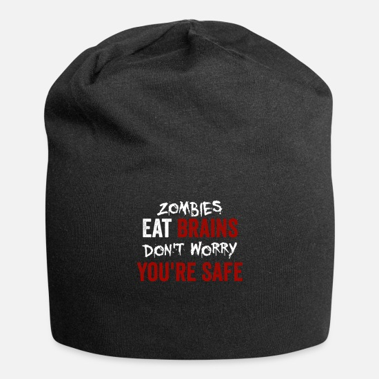 Zombie Apocalypse Caps - Zombies Eat Brains, Don't Worry You're Safe Funny - Beanie black
