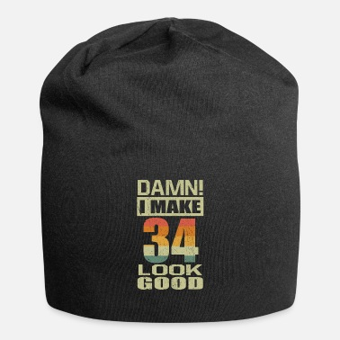 Aged To Perfection Damn I Make 34 Look Good Funny 34th Birthday Gift - Beanie