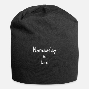 Bed Namastay in bed - Beanie