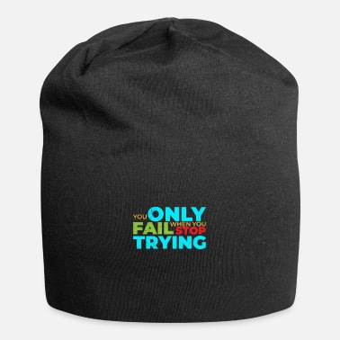 Bodybuilding You only fail when you stop trying Funny Gift - Beanie