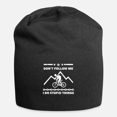 Stupid Don`t follow me i do Stupid things bike - Beanie
