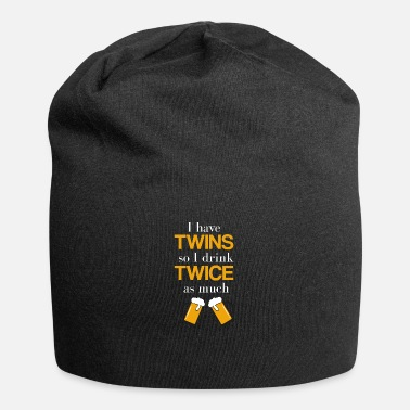 Son Twins I have twins so I drink twice as much - Beanie