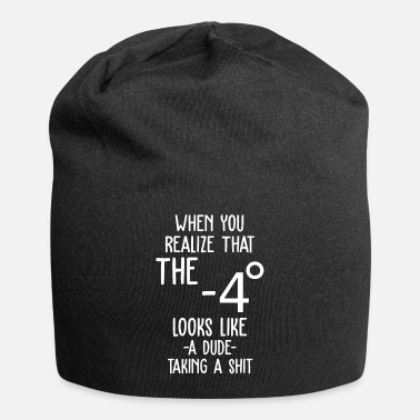 Chaos When You Realize Funny Sarcastic Quote - Beanie