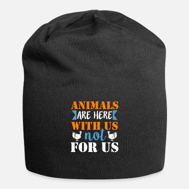 Animal Rights Activists Animals are here with us, not for us - Beanie