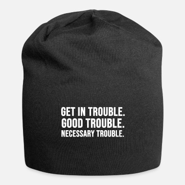 Social Get in Good Necessary Trouble Social Justice - Beanie