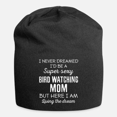Bird Watching Bird Watching Mom - Beanie