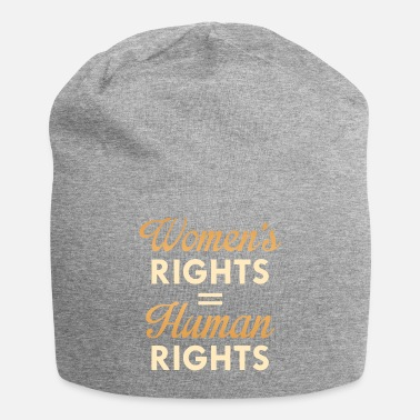 Human Rights Women's Rights Are Human Rights - Beanie