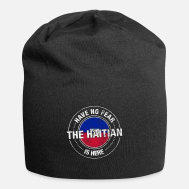 Made In Haiti Have No Fear The Haitian Is Here - Beanie