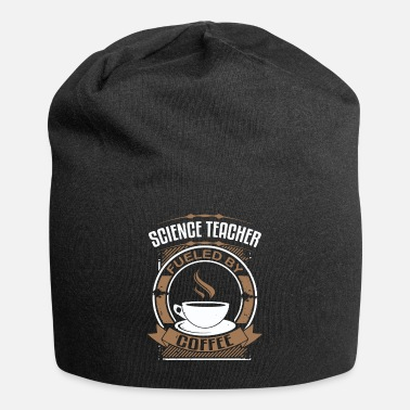 Science Science Teacher Fueled By Coffee - Beanie