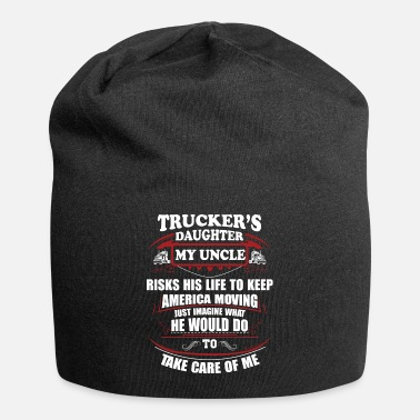 Daughter Trucker's daughter my uncle risks his life to keep - Beanie
