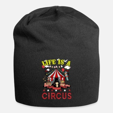 Circus Life is a Circus Funny Party - Beanie