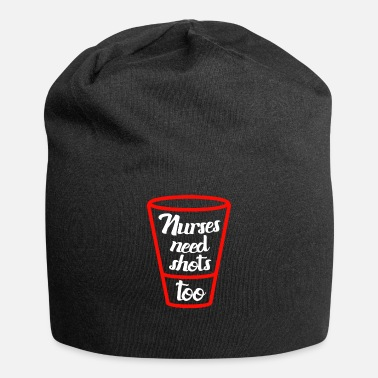Shot Nursing Nurses Need Shots Too - Beanie