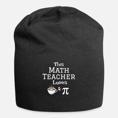 Back To School This Math Teacher Loves Coffee and Pi - Beanie