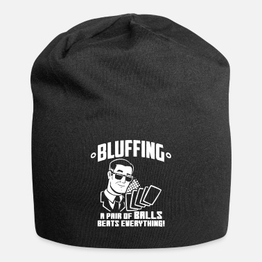 Bluffing Funny Poker Bluffing A Pair Beats Everything Funny - Beanie