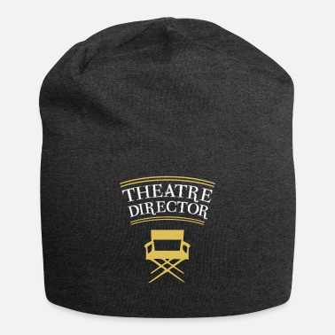 Theatre Theatre Director Funny Gift For a Theatre Lover - Beanie