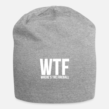 Fireball Whiskey WTF Wheres The Fireball Fraternity College Party - Beanie