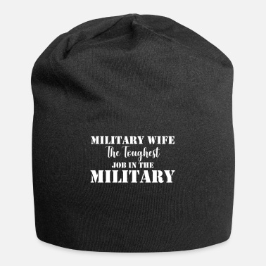 Military Military Wife The Toughest Job In the Military - Beanie